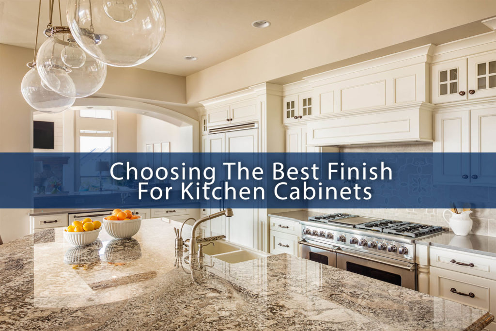 Choosing The Best Finish For Kitchen Cabinets – ABM Custom Homes