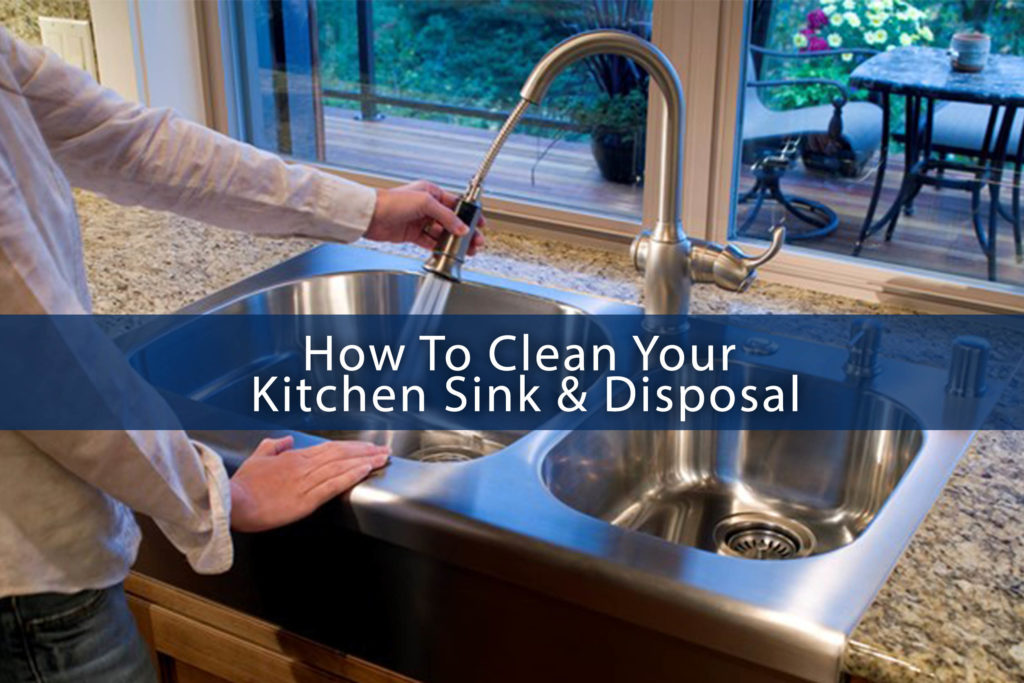 How To Clean Your Kitchen Sink & Disposal – ABM Custom Homes
